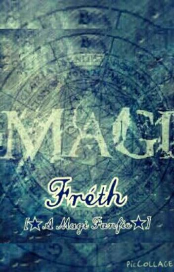 Fréth[A Magi Fanfic] •major editing•