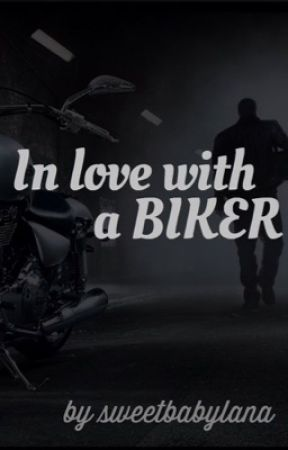 In Love With A Biker by sweetbabylana