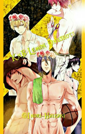 Kuroko no basket lemon one shots.~