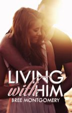 Living With Him ( Unexpected Match #2 )  UNDER EDITING by SilverMoonShadow
