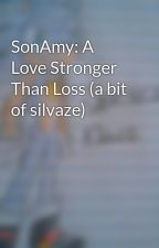 SonAmy: A Love Stronger Than Loss (a bit of silvaze) by Supersamrora