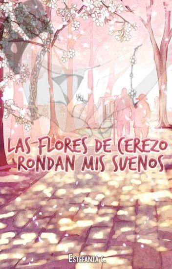 Las flores de cerezo rondan mis sueños|Fanfic Corazón de Melón [Pausado]