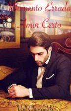 Momento Errado Amor Certo. by VallChruscieslki