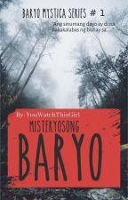 Misteryosong Baryo (Editing) by YouWatchThisGirl