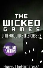 The Wicked Games (END) by HunyutheHamster27