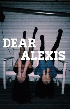 Dear Alexis by tbhprincess