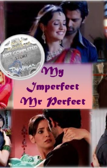 My Imperfect Mr Perfect (Arshi FF)