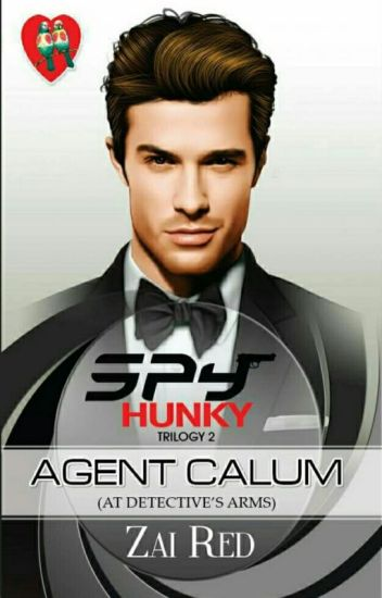 SPY HUNKY TRILOGY2: AGENT CALUM, At Detective's Arms (PHR Soon To Publish)