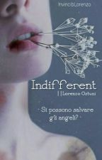 Indifferent↝Lorenzo Ostuni. by InvincibLorenzo