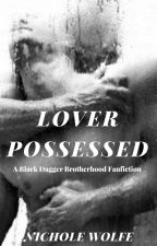 Lover Possessed: A Gay Vampire Romance by NicholeWolfe