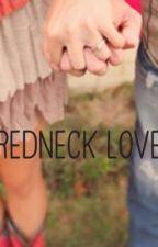 Redneck Love by TaylorDawn13_