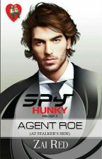 SPY HUNKY TRILOGY3: AGENT ROE, At Stalker's Side (PHR Soon To Publish) by Zai_viBritannia