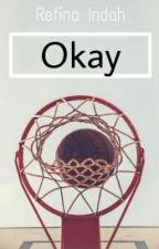 Okay by refinaindaheee_