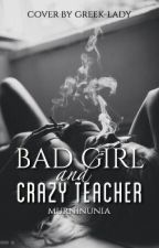 Bad Girl and Crazy Teacher by murninunia