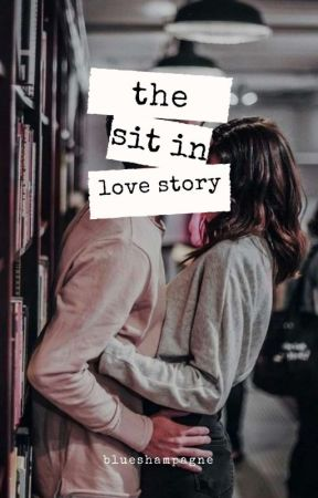 The Sit-In Love Story (Discontinued) by insikurities