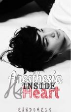 Anesthesia Inside His Heart by randomris