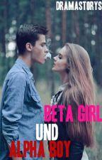 Beta Girl and Alpha Boy by dramastorys