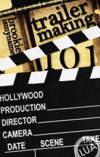 Trailer Making 101