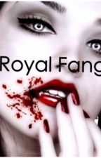 Royal Fangs by RachelJxxx