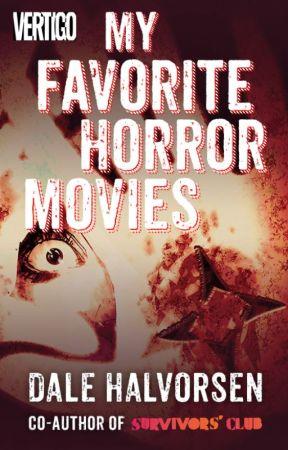 My Favorite Horror Movies by DaleHalvorsen