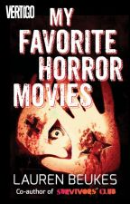 My Favorite Horror Movies by LaurenBeukes