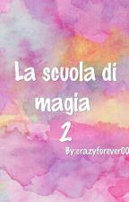 La scuola di magia 2 by crazyforever00