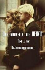 Une nouvelle vie ||FINI|| by Uneecrivainesansvie