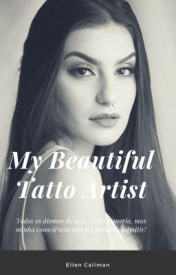 My Beautiful Tattoo Artist { Z.M }