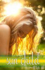 Sun Child ('Sun Child' Series Book 1) by ErinDaugh