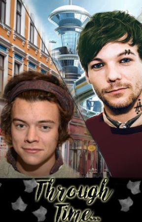 Through Time!!![Larry Stylinson!¡! by larrys_baby