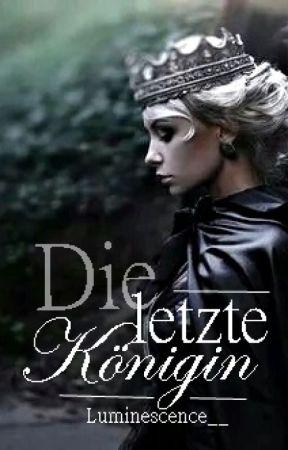 Die letzte Königin by Luminescence__