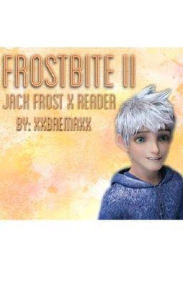 Frostbite II (Jack Frost X Reader)