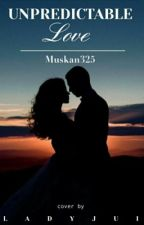 UNPREDICTABLE LOVE by Muskan3puri