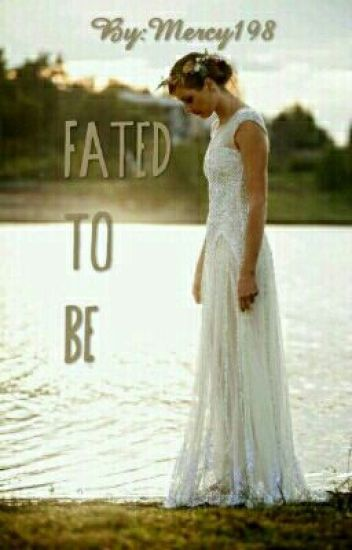 Fated to be