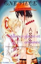 One Piece : Alliance glacée et enflammée |Partie 1 : Missions relatives, chemins croisés | by Tsunemori_Sama
