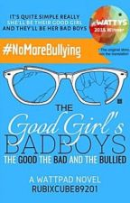 The Good Girl's Bad Boys: The Good, The Bad, And The Bullied (traduzione italiana) by Idontwanttobealone
