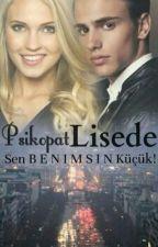 PSİKOPAT LİSEDE by GzdeArabac