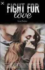 Fight for love by xbabyygiirlx