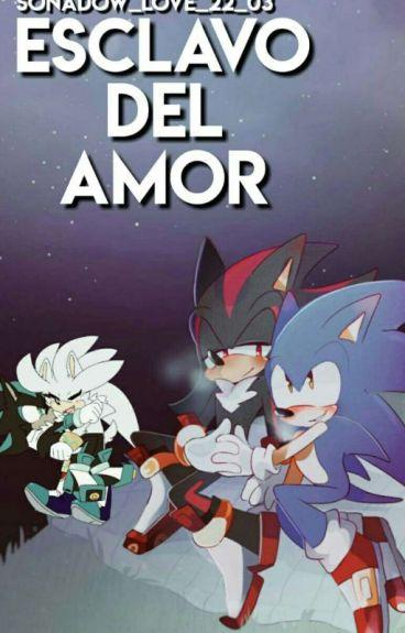 ESCLAVO DEL AMOR... SHADONIC Y MEPHILVER ///TERMINADA/// ((EDITANDO))