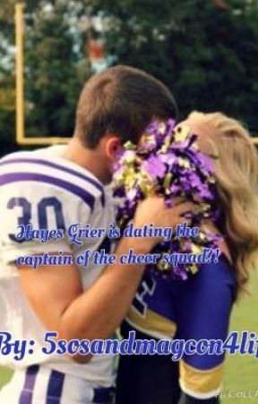 Hayes Grier is dating the captain of the cheer squad?! by 5sosandMagcon4life