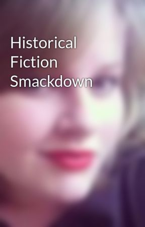 Historical Fiction Smackdown by SRae91