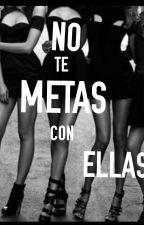 NO TE METAS CON ELLAS by JustBooksMajo