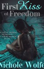 First Kiss of Freedom:  A Vampire Romance by NicholeWolfe