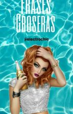 frases groseras by electrochic