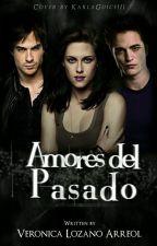 AMORES DEL PASADO by VeronicaLozanoArreol