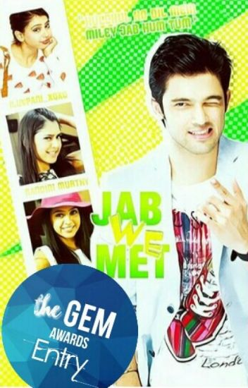 Jab We Met (Completed) [Editing]