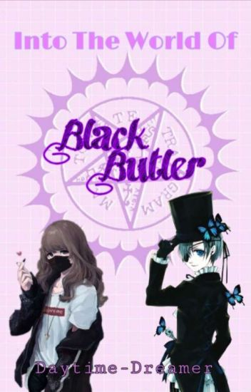 Into the world of Black Butler! (Ciel X OC)