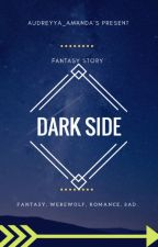 DARK SIDE by audreyya_amanda