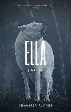 Ella ¿Alfa? by Worth_Dreaming