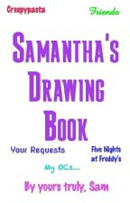 Samantha's Drawing Book! by girlwithflowers22